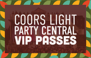 Coors Light Party Central VIP Passes